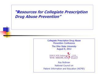 Collegiate Prescription Drug Abuse  Prevention Conference