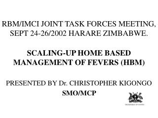 RBM/IMCI JOINT TASK FORCES MEETING, SEPT 24-26/2002 HARARE ZIMBABWE.
