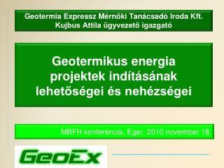 Geotermia Expressz Mérnöki Tanácsadó Iroda Kft. Kujbus Attila ügyvezető igazgató