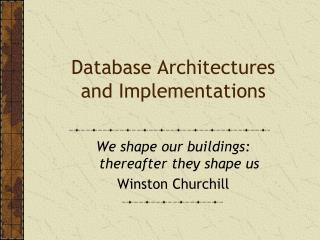Database Architectures and Implementations