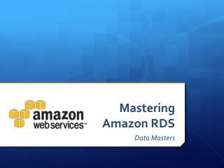 Mastering Amazon RDS