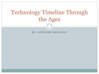 Technology Timeline Through the Ages