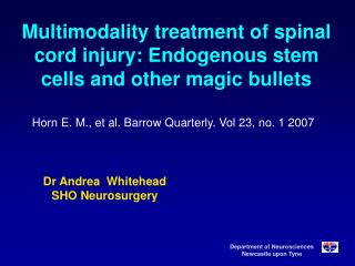Multimodality treatment of spinal cord injury: Endogenous stem cells and other magic bullets