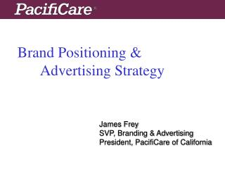Brand Positioning & 	Advertising Strategy
