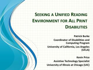 Seeking a Unified Reading Environment for All Print Disabilities