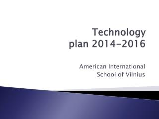 Technology  plan  2014-2016
