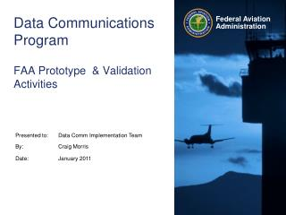 Data Communications Program FAA Prototype  & Validation Activities