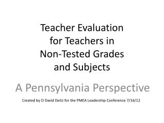 Teacher Evaluation  for Teachers in  Non-Tested Grades  and Subjects