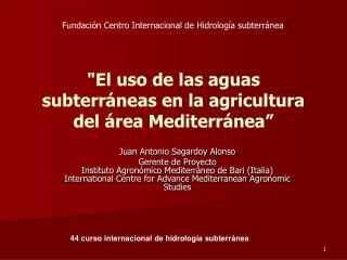 """"""" El uso de las aguas subterráneas en la agricultura del área Mediterránea"""""""