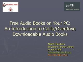 Free Audio Books on Your PC: An Introduction to Califa/Overdrive Downloadable Audio Books