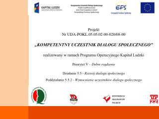 Projekt  Nr  UDA- POKL.05.05.02-00-020/08 -00 UDA-POKL.05.05.02-00-020/08-00