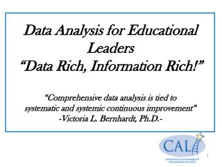 Data Analysis for Educational Leaders  Data Rich, Information Rich    Comprehensive data analysis is tied to  systematic
