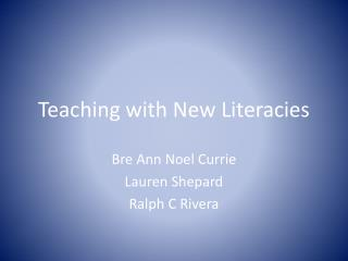 Teaching with N ew  L iteracies