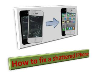How to fix a shattered iPhone