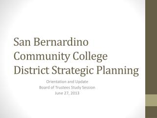 San Bernardino Community College District Strategic Planning