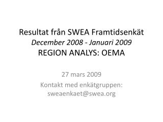 Resultat från SWEA Framtidsenkät December 2008 - Januari 2009 REGION ANALYS: OEMA