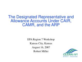 The Designated Representative and Allowance Accounts Under CAIR, CAMR, and the ARP