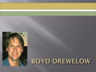 Boyd Drewelow