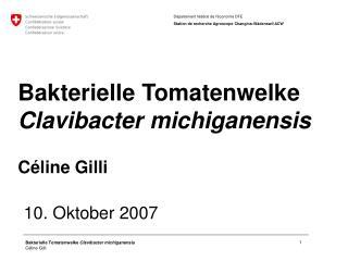 Bakterielle Tomatenwelke  Clavibacter michiganensis Céline Gilli