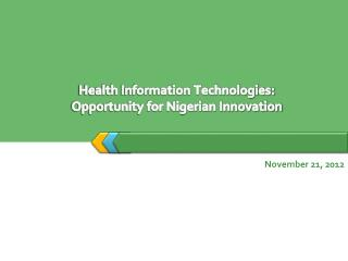 Health Information Technologies:  Opportunity for Nigerian Innovation
