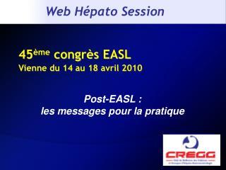 45 ème  congrès EASL Vienne du 14 au 18 avril 2010