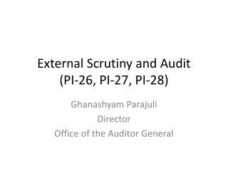 External Scrutiny and Audit (PI-26, PI-27, PI-28)
