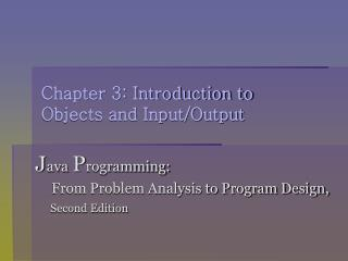 Chapter 3: Introduction to  Objects and Input