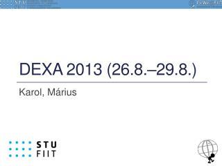 DEXA 2013  (26.8.�29.8.)