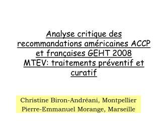 Christine Biron-Andréani, Montpellier Pierre-Emmanuel Morange, Marseille