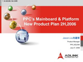 PPC's Mainboard & Platform  New Product Plan 2H,2006