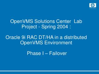 OpenVMS Solutions Center  Lab Project - Spring 2004 :  Oracle 9i RAC DT