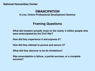 National Humanities Center EMANCIPATION A Live, Online Professional Development Seminar