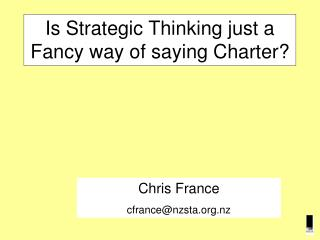 Is Strategic Thinking just a Fancy way of saying Charter?