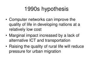 1990s hypothesis