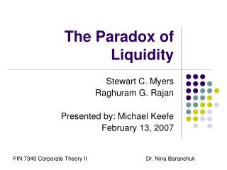 The Paradox of Liquidity