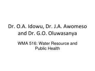 Dr. O.A. Idowu, Dr. J.A. Awomeso and Dr. G.O. Oluwasanya