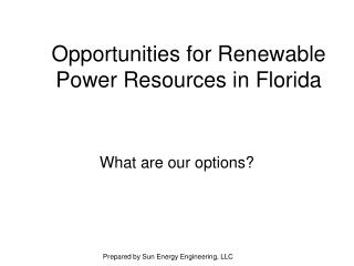 Opportunities for Renewable Power Resources in Florida