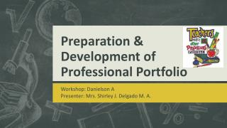 Preparation & Development of Professional Portfolio