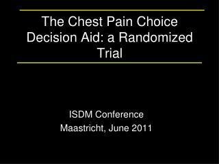 The Chest Pain Choice Decision Aid: a Randomized Trial