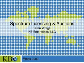 Spectrum Licensing & Auctions Karen Wrege, KB Enterprises, LLC