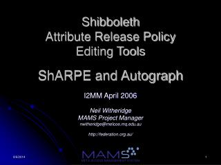 Shibboleth Attribute Release Policy Editing Tools ShARPE and Autograph