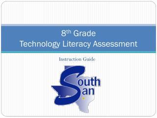 8 th Grade Technology  Literacy Assessment