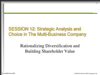 SESSION 12:  Strategic Analysis and Choice in The Multi-Business Company