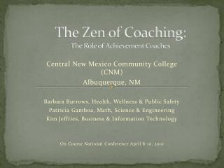 The Zen of Coaching:  The Role of Achievement Coaches