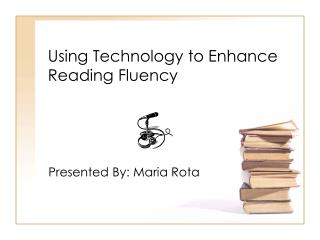Using Technology to Enhance Reading Fluency