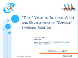 """True"" Value of Internal Audit and Development of ""Capable"" Internal Auditor"