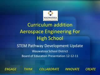 Curriculum addition  Aerospace Engineering For  High School