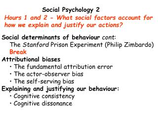 Hours 1 and 2 - What social factors account for  how we explain and justify our actions?