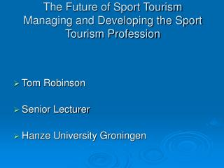 The Future of Sport Tourism Managing and Developing the Sport Tourism Profession