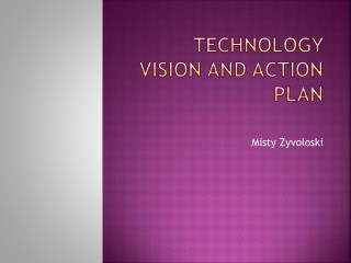 Technology Vision and Action Plan